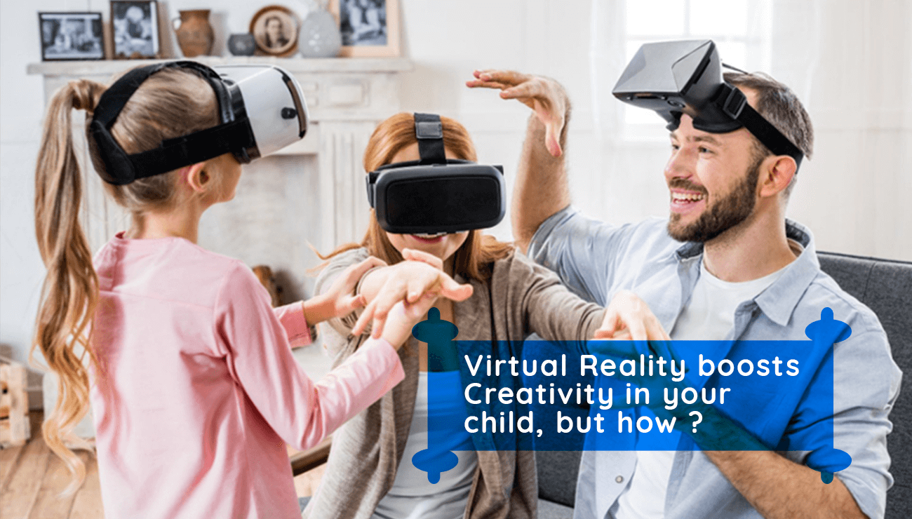 Virtual Reality boosts creativity in your child